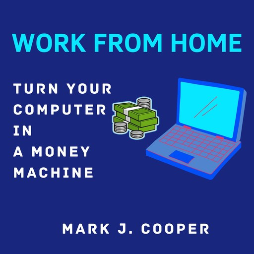 work from Home, Mark J. Cooper