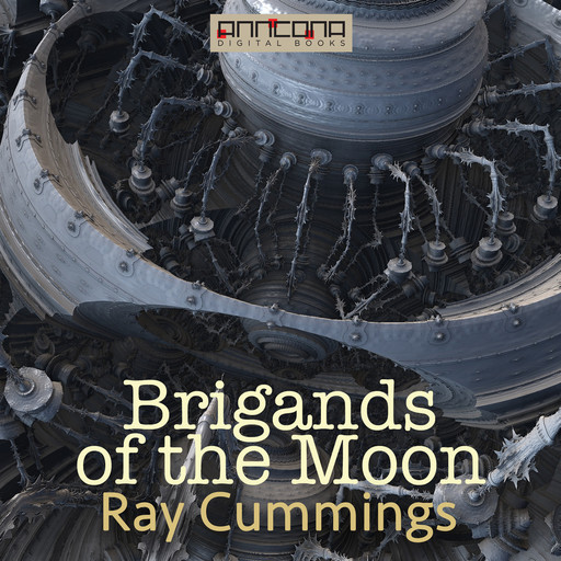 Brigands of the Moon, Ray Cummings
