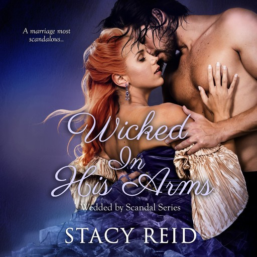 Wicked in His Arms, Stacy Reid