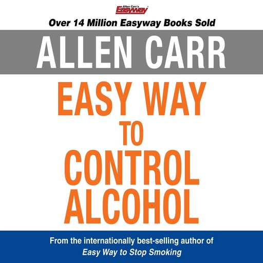 The Easy Way to Control Alcohol, Allen Carr