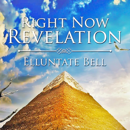 Right Now Revelation, Elluntate Bell