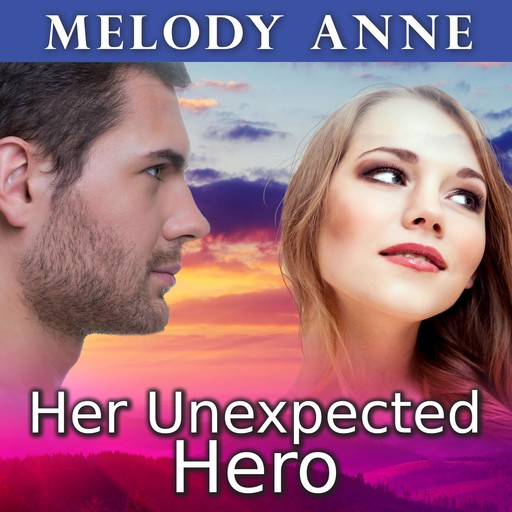 Her Unexpected Hero, Melody Anne