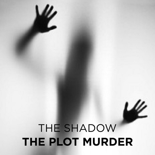The Plot Murder, The Shadow