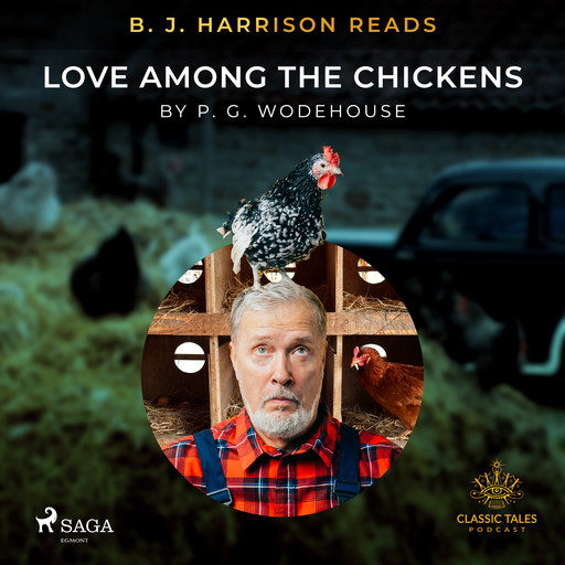 B. J. Harrison Reads Love Among the Chickens, P. G. Wodehouse