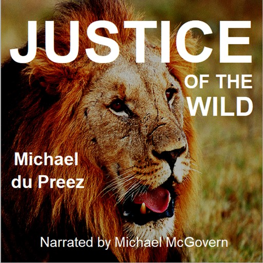 Justice of the Wild, Michael du Preez