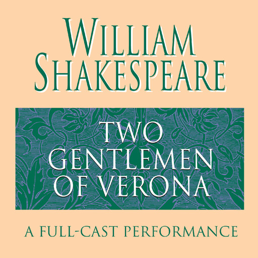 The Two Gentlemen of Verona, William Shakespeare