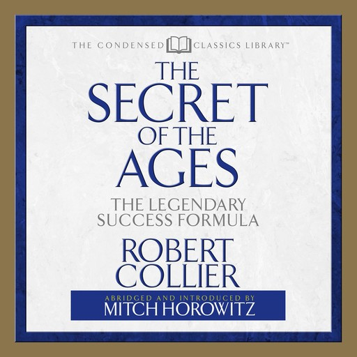 The Secret of the Ages, Robert Collier, Mitch Horowitz