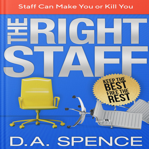 The Best Staff - Keep the Best - Free the Rest, D.A. Spence