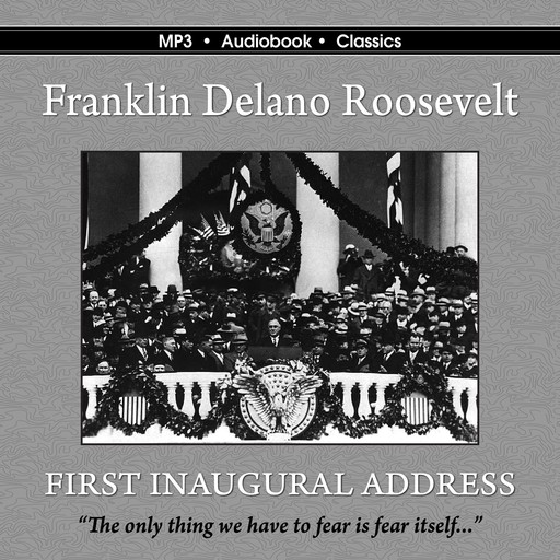 The First Inaugural Address of Franklin Delano Roosevelt, Franklin Delano Roosevelt