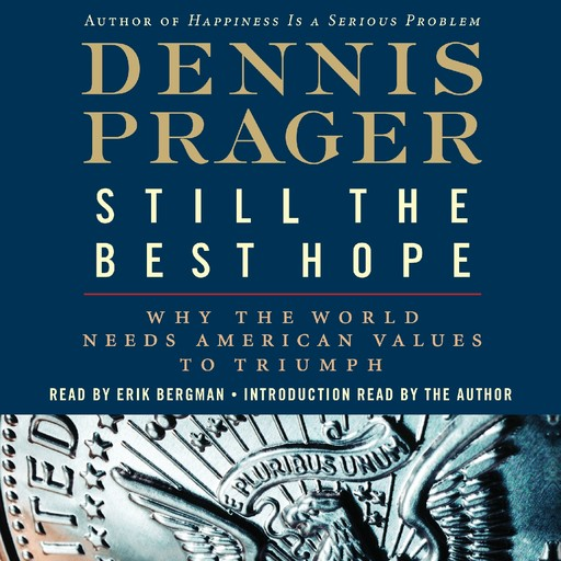 Still the Best Hope, Dennis Prager