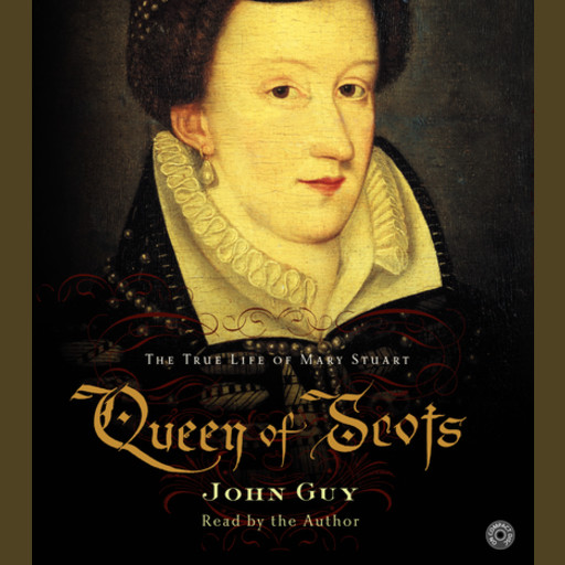 Queen of Scots, John Guy