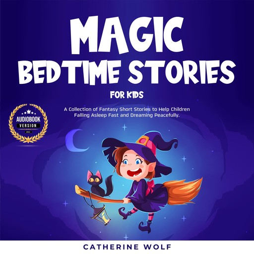 Magic Bedtime Stories for Kids, Catherine Wolf