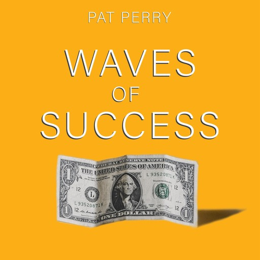 Waves of Success, Pat Perry