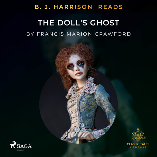 B. J. Harrison Reads The Doll's Ghost, Francis Marion Crawford
