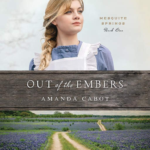 Out of the Embers, Amanda Cabot