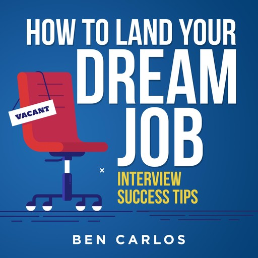How to Land Your Dream Job, Ben Carlos