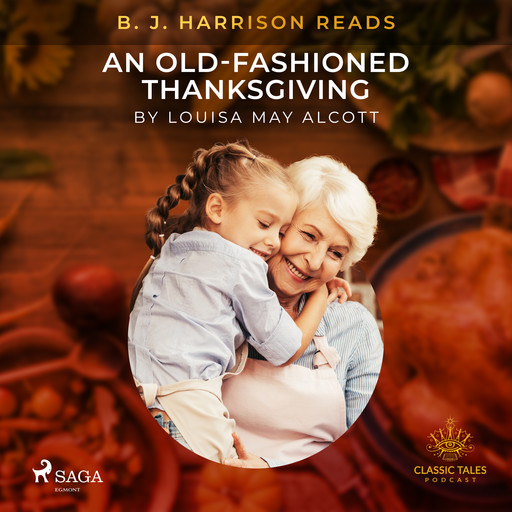 B. J. Harrison Reads An Old-Fashioned Thanksgiving, Louisa May Alcott