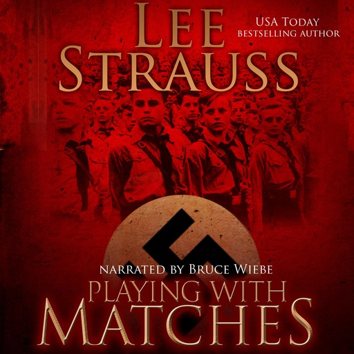 Playing With Matches, Lee Strauss