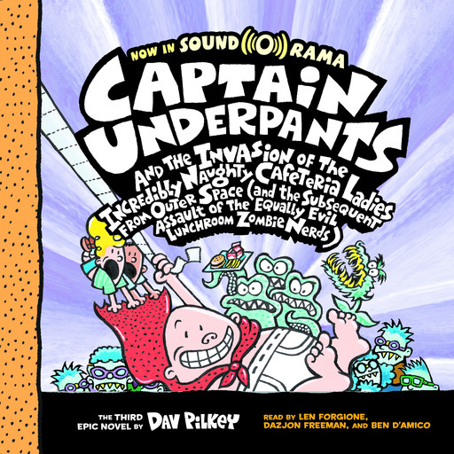 Captain Underpants and the Invasion of the Incredibly Naughty Cafeteria Ladies from Outer Space (Captain Underpants #3) (Digital Audio Download Edition), Dav Pilkey