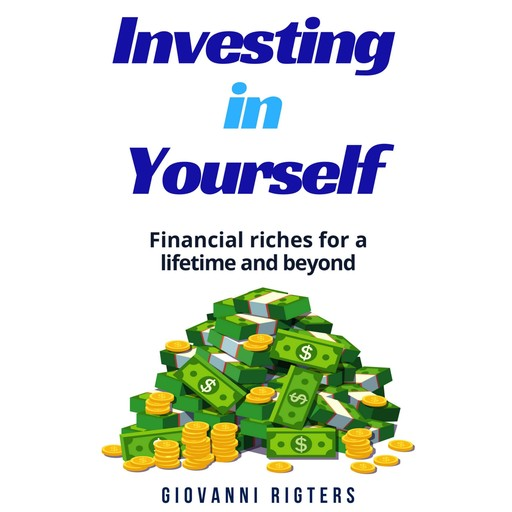 Investing in Yourself, Giovanni Rigters
