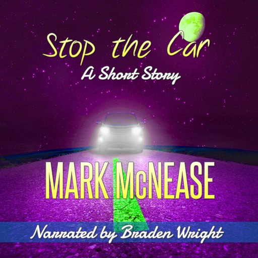 Stop the Car, Mark McNease