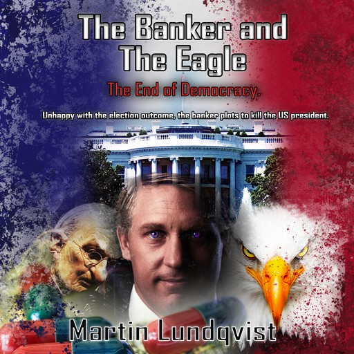 The Banker and the Eagle, Martin Lundqvist