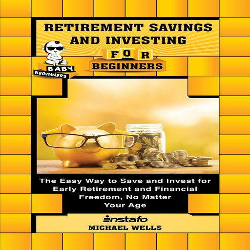 Retirement Savings and Investing for Beginners, Michael Wells, Instafo