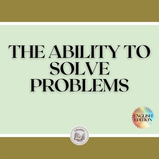 THE ABILITY TO SOLVE PROBLEMS, LIBROTEKA
