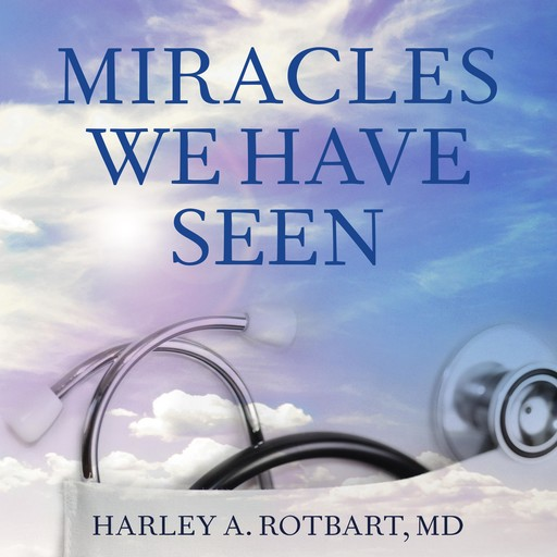 Miracles We Have Seen, Harley Rotbart