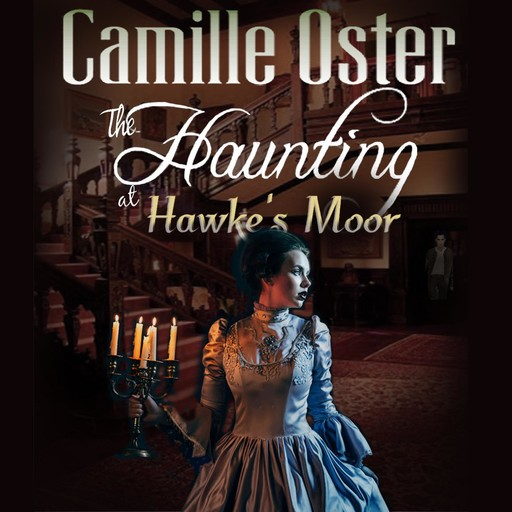 The Haunting at Hawke's Moor, Camille Oster