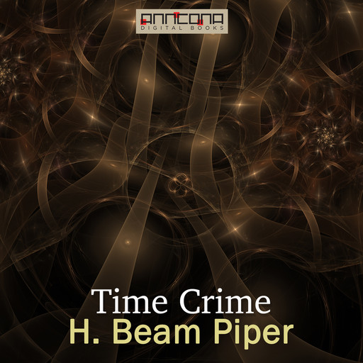 Time Crime, Henry Beam Piper