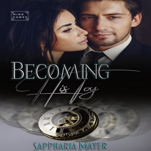 Becoming His Toy, Sappharia Mayer
