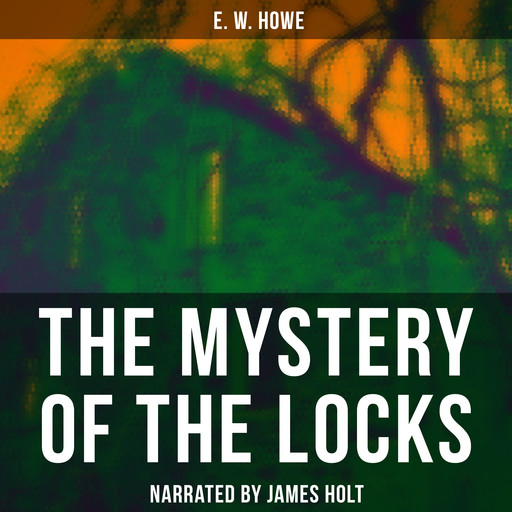 The Mystery of the Locks, E.W. Howe