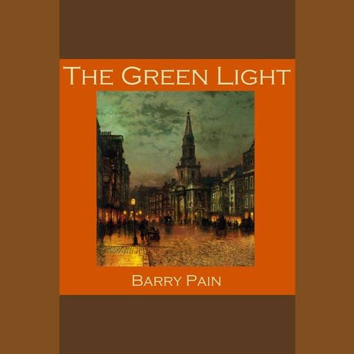 The Green Light, Barry Pain