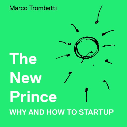 New Prince, The - Why and How to Startup, Marco Trombetti