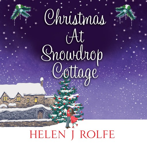 Christmas At Snowdrop Cottage, Helen J. Rolfe