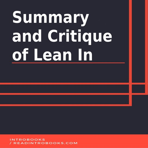 Summary and Critique of Lean In, IntroBooks