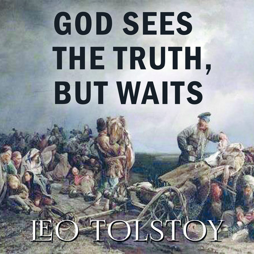 God Sees the Truth, But Waits, Leo Tolstoy