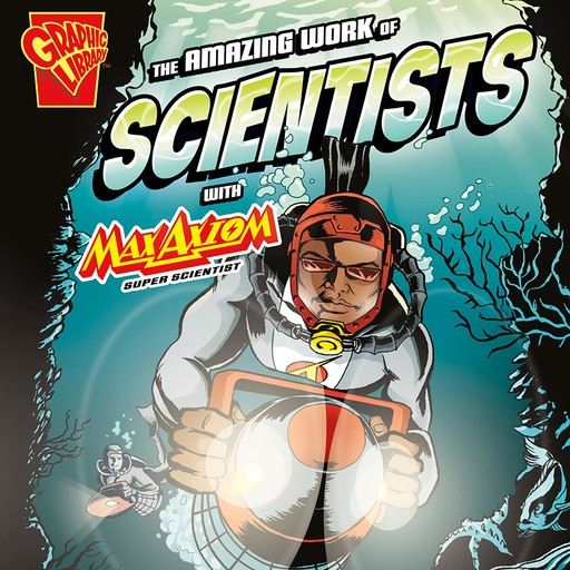The Amazing Work of Scientists with Max Axiom, Super Scientist, Agnieszka Biskup