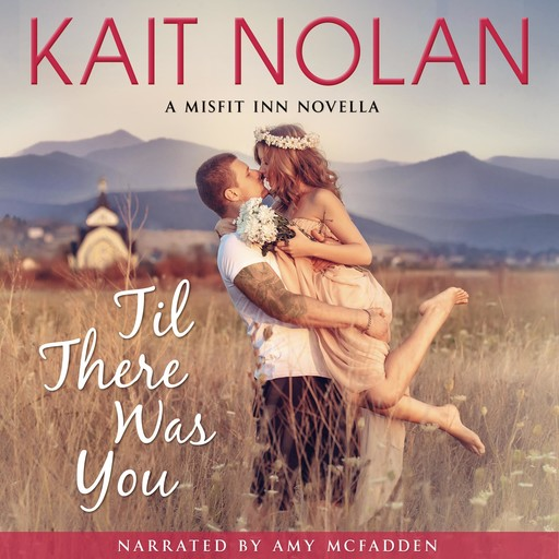 Til There Was You, Kait Nolan