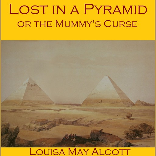 Lost in a Pyramid, Louisa May Alcott
