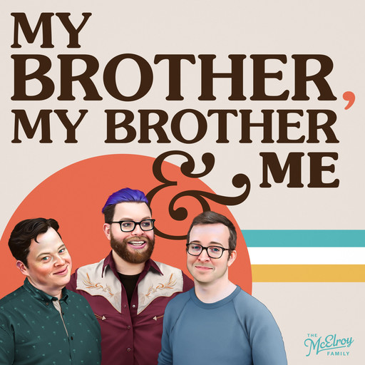 MBMBaM 574: My Burger My Burger and Me, Griffin McElroy, Travis McElroy, Justin McElroy