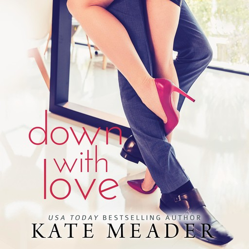 Down with Love, Kate Meader