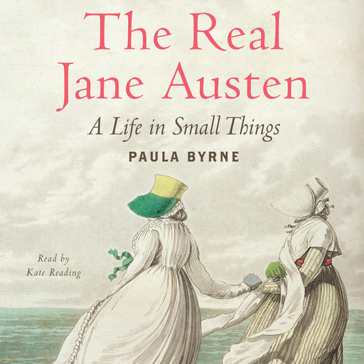 The Real Jane Austen, Paula Byrne