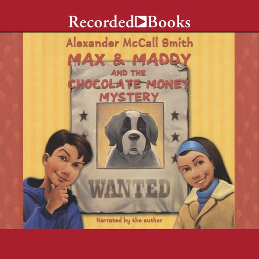 Max and Maddy and the Chocolate Money Mystery, Alexander McCall Smith
