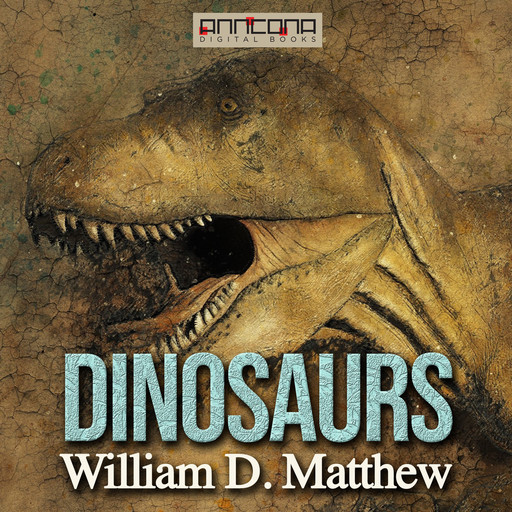 Dinosaurs, William Diller Matthew