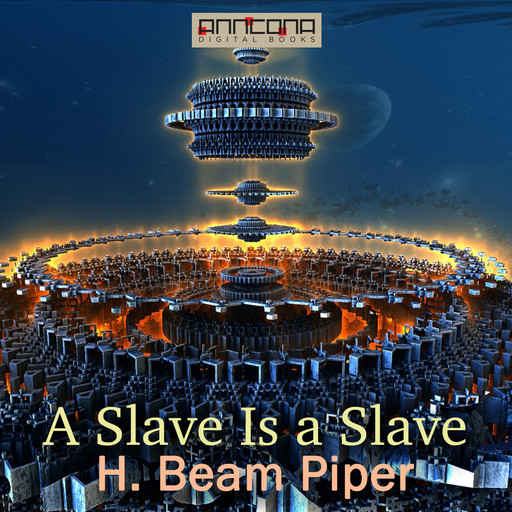 A Slave Is a Slave, Henry Beam Piper