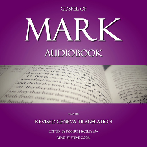 Gospel of Mark Audiobook: From The Revised Geneva Translation, Steve Cook