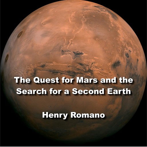 The Quest for Mars and the Search for a Second Earth, HENRY ROMANO