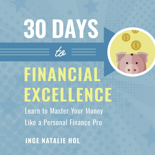 30 Days to Financial Excellence, Inge Natalie Hol